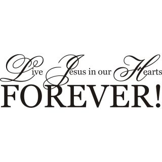 Live Jesus In Our Hearts Forever  Vinyl Art Quote