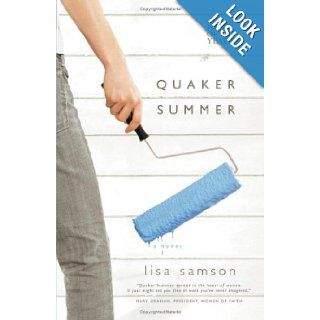 Quaker Summer (Women of Faith Fiction) (2007 Novel of the Year): Lisa Samson: Books