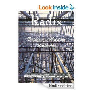 Building a Christian Worldview. Radix: The Journal of the Apologetics Resource Center. Volume 1, Number 2. eBook: Dale  Brown, Steven Cowan, Ervin  Duggan, Paul Cleveland, John  Currid, Craig Branch: Kindle Store