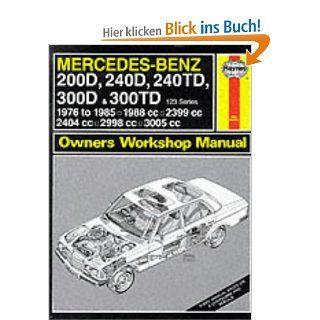 Mercedes Benz 200D, 240D, 240TD, 300D and 300TD 123 Series Service & repair manuals J. H. Haynes, Larry Warren Fremdsprachige Bücher