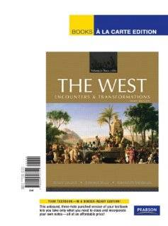 The West Encounters & Transformations, Volume 2, Books a la Carte Edition (3rd Edition) (9780205797790) Brian Levack, Edward Muir, Meredith Veldman Books
