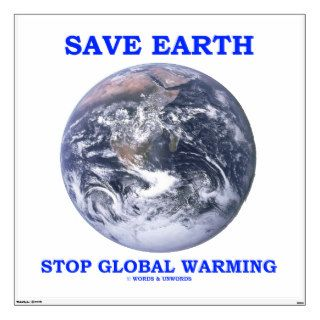 Save Earth Stop Global Warming (Blue Marble Earth) Wall Decals
