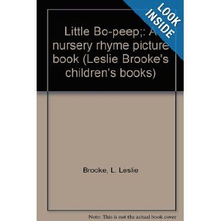 Little Bo peep;: A nursery rhyme picture book (Leslie Brooke's children's books): L. Leslie Brooke: Books
