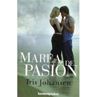 Marea de pasion (Books4pocket Romantica) (Spanish Edition): Iris Johansen: 9788492516964: Books