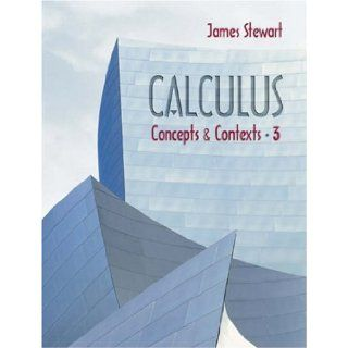 Calculus Concepts and Contexts (with Tools for Enriching Calculus, Interactive Video Skillbuilder, vMentor, and iLrn Homework) James Stewart 9780534409869 Books