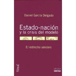 Estado   Nacion y La Crisis del Modelo: El Estrecho Sendero (Coleccion Vitral) (Spanish Edition): Daniel R. Garcia Delgado: 9789875450981: Books