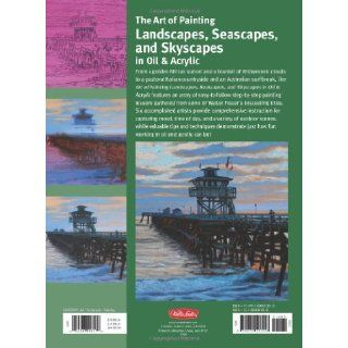 The Art of Painting Landscapes, Seascapes, and Skyscapes in Oil & Acrylic Disover simple step by step techniques for painting an array of outdoor scenes. (Collector's Series) Martin Clarke, Anita Hampton, Michael Obermeyer, Kevin Short, Alan Sonn