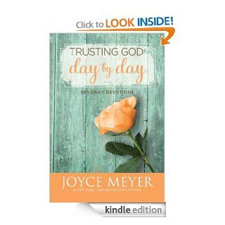 Trusting God Day by Day: 365 Daily Devotions eBook: Joyce Meyer: Kindle Store