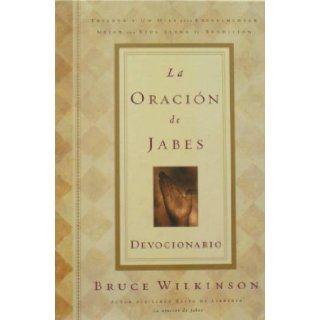 La Oracion de Jabes   Devocional (Spanish Edition): Bruce Wilkinson, Andres Carrodeguas: 9780789909923: Books