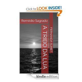 A Tribo da Lua   Rem�dio Sagrado (Portuguese Edition) eBook: Fernanda Suhet: Kindle Store