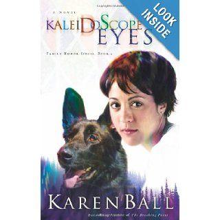 Kaleidoscope Eyes (Family Honor Series #2) Karen Ball Books