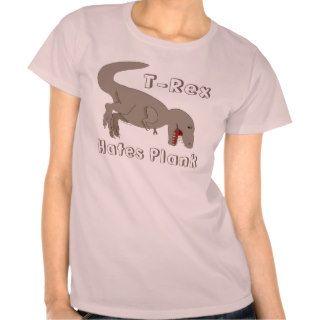 T Rex Hates Plank Shirt
