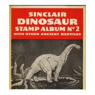 """Sinclair Dinosaur Stamp Album No. 2 """"with other ancient reptiles"""" Dr. Barnum Brown, Jurassic Period, Sinclair Oil Company Books"""
