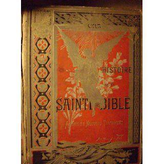 Histoire De La Sainte Bible. Ancien Et Nouveau Testament. Cruchet Abb� { DORE} Cruchet Abb�, Gustave DORE Books