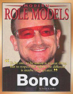 Bono (Modern Tole Models) Stuart A. Kallen 9781422207864 Books