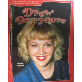 Drew Barrymore: Actress (Overcoming Adversity): Virginia Aronson, James Scott Brady: 9780791053072: Books