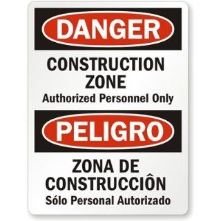 "Danger   Construction Zone Authorized Personnel Only, Peligro   Zona De Construccion Solo Personal Autorizado, Heavy Duty Aluminum Sign, 80 mil, 24"" x 18"": Industrial Warning Signs: Industrial & Scientific"