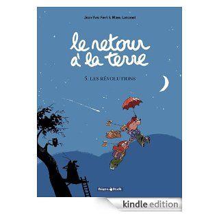 Le retour � la terre   tome 5   Les r�volutions (Le retour ŕ la terre) (French Edition) eBook: Jean Yves Ferri, Manu Larcenet, Brigitte Findakly: Kindle Store