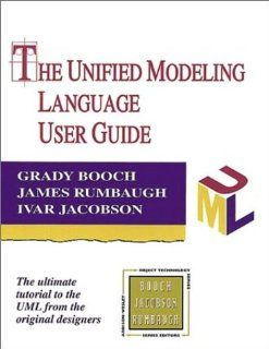 The Unified Modeling Language User Guide (Addison Wesley Object Technology Series) Grady Booch, James Rumbaugh, Ivar Jacobson 0785342571684 Books