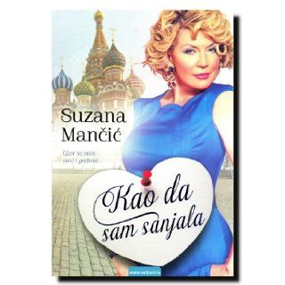 Kao da sam sanjala: Suzana Mancic: 9788610006629: Books