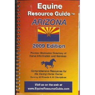 Equine Resource Guide Arizona 2009 Edition: Cathleen Prudhomme: Books