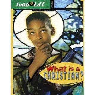 What's a Christian? (Faith 4 Life: Preteen Bible Study): 9780764424953: Books