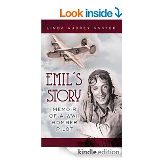 Emil's Story: Memoir of a WWII Bomber Pilot eBook: Linda Audrey Kantor: Kindle Store