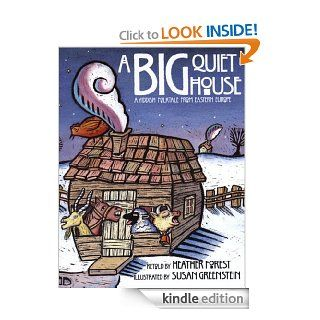 A Big Quiet House (LittleFolk Picture Books)   Kindle edition by Heather Forest, Susan Greenstein. Children Kindle eBooks @ .