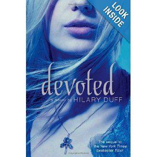 Devoted An Elixir Novel Hilary Duff 9781442408562 Books