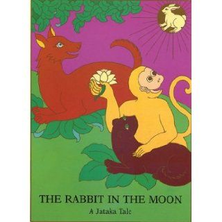 Rabbit in the Moon (Jataka Tales) (Spanish Edition): Rosalyn White: 9780898001914: Books