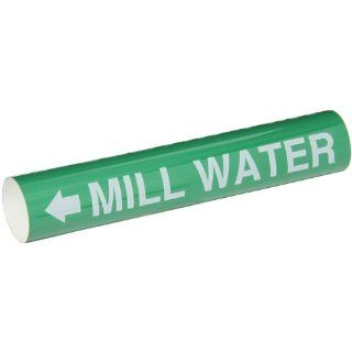 """Brady 5725 I 1 1/2""""   2 3/8"""" Outside Pipe Diameter, B 689 PVF Over Laminated Polyester, White On Green Color High Performance Wrap Around Pipe Marker, Legend """"Mill Water"""" Industrial Pipe Markers Industrial & Scientific"""