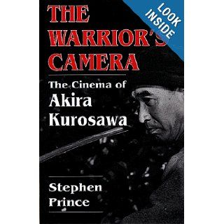 The Warriors' Camera: The Cinema of Akira Kurosawa: Stephen Prince: 9780691008592: Books