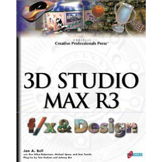 3D Studio MAX R3 f/x and design: Filled with Professional Level Effects From Experts in Film and Video: Ken Allen Robertson, Johnny Ow: 0788581042304: Books