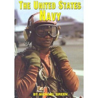 The United States Navy (Serving Your Country) Michael Green 9781560656906 Books