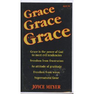 Grace Grace & More Grace: Joyce Meyer: Books