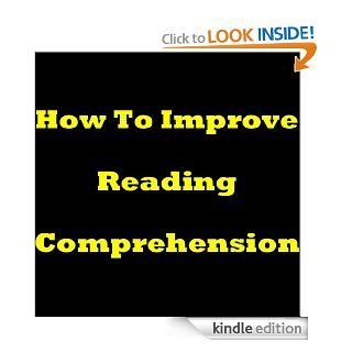 How To Improve Reading Comprehension: Improve Your Reading Skills! Learn How To Read Faster And Develop Your Reading Comprehension Skills With Reading Comprehension Practice! eBook: Greg T. Douglas: Kindle Store