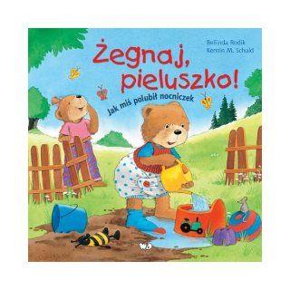 Zegnaj Pieluszko (Polska wersja jezykowa): Kerstin M. Schuld: 5907577177430: Books