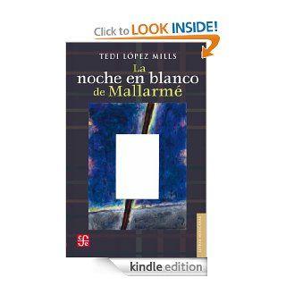 La noche en blanco de Mallarm� (Letras Mexicanas) (Spanish Edition) eBook: Tedi L�pez Mills: Kindle Store