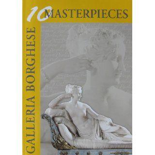 Galleria Borghese 10 Masterpieces Maria Rodino di Miglione, Claudio Strinati Books