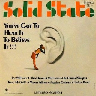 Solid State You've Got To Hear To believe It Solid State Sampler Various Artist Joe Williams, Thad Jones, Mel Lewis, In Crowd Singers, Jimmy McGriff, Manny Albam, Passion Guitars, Kokee Band Music