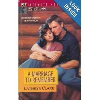 A Marriage to Remember (Silhouette Intimate Moments #795) Cathryn Clare 9780373077953 Books