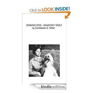 Shining Dog   Shadowy Wolf eBook Constance Miller, Lila Wadsworth, Patricia Gail Burnham Kindle Store