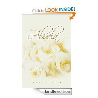 This Is for You, Abuela eBook: Linda Garcia: Kindle Store