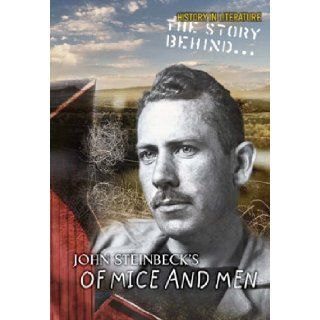 OF MICE AND MEN   JOHN STEINBECK   GREAT DEPRESSION (HISTORY IN LITERATURE: THE STORY BEHIND): SHARON ANKRUM: 9780431081724: Books