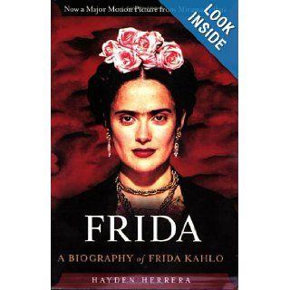 Frida : A Biography of Frida Kahlo: Hayden Herrera: 9780060085896: Books