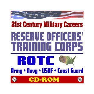 21st Century U.S. Military Careers   Reserve Officers' Training Corps (ROTC)   Army, Navy, Marine Corps, Air Force, Coast Guard, Junior ROTC, College Programs (CD ROM) Department of Defense, U.S. Army, U.S. Navy, U.S. Air Force, U.S. Marine Corps, Nat