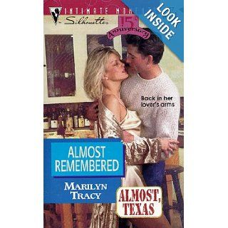 Almost Remembered (Almost Texas) (Silhouette Intimate Moments No. 867) Marilyn Tracy 9780373078677 Books