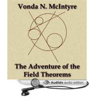 The Adventure of the Field Theorems (Audible Audio Edition) Vonda N. McIntyre, Simon Brooks Books