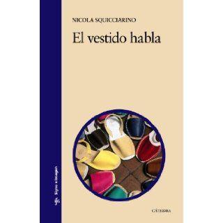 El vestido habla: Nicola Squicciarino: 9788437629704: Books