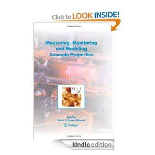 Measuring, Monitoring and Modeling Concrete Properties eBook Maria S. (Ed.) Konsta Gdoutos, Maria S. Konsta Gdoutos Kindle Store